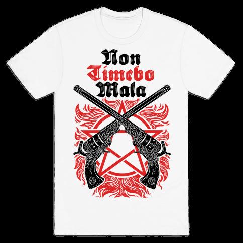 Non Timebo Mala (I Will Fear No Evil) Mens T-Shirt