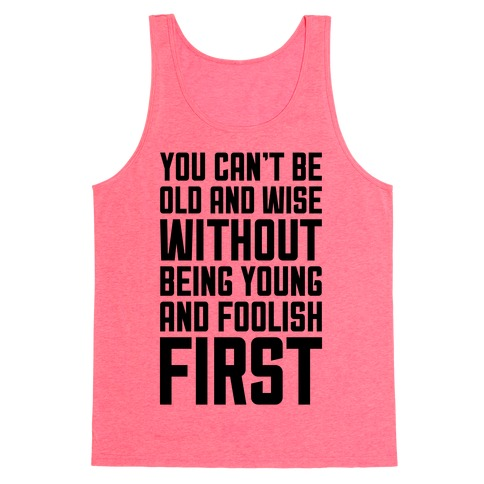 Young And Foolish Tank Top