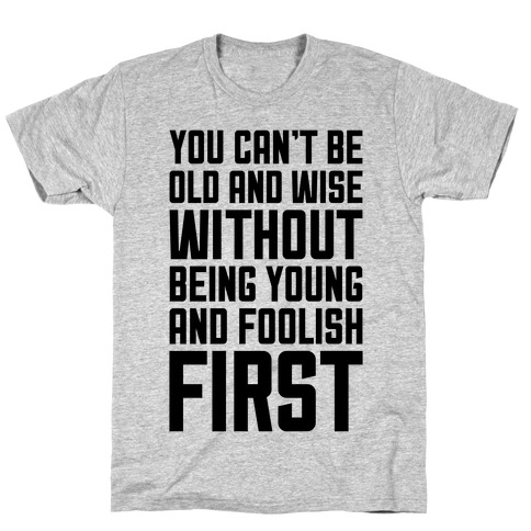 Young And Foolish T-Shirt
