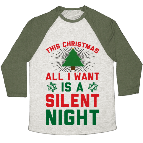 This Christmas All I Want Is A Silent Night Baseball Tee