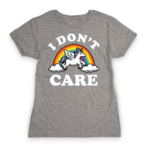 I Don't Care (Unicorn) Womens T-Shirt