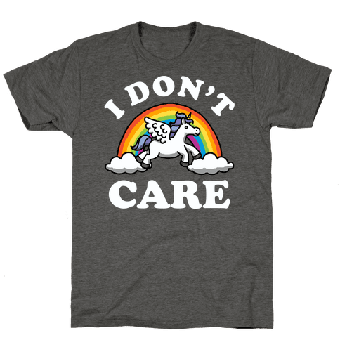 I Don't Care (Unicorn)