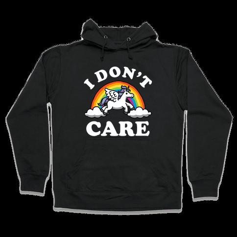 I Don't Care (Unicorn) Hooded Sweatshirt