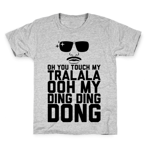 Oh You Touch My Tralala Kids T-Shirt