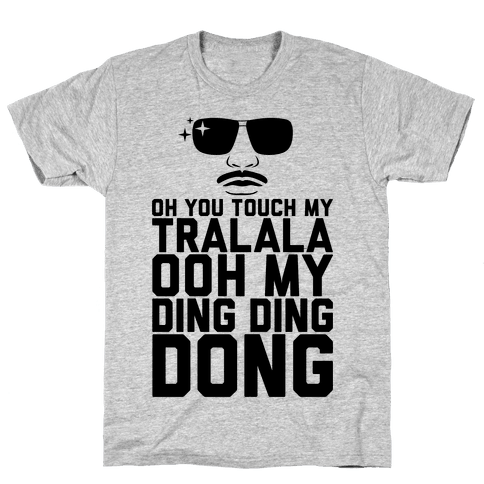Oh You Touch My Tralala Mens T-Shirt