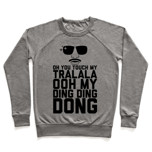 Oh You Touch My Tralala Pullover