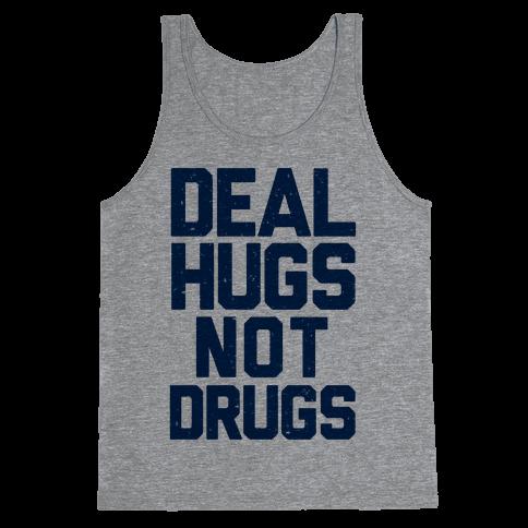 Deal Hugs Not Drugs Tank Top
