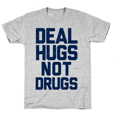 Deal Hugs Not Drugs Mens T-Shirt