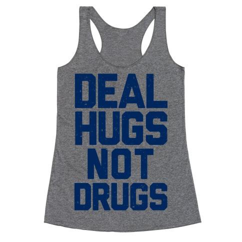 Deal Hugs Not Drugs Racerback Tank Top