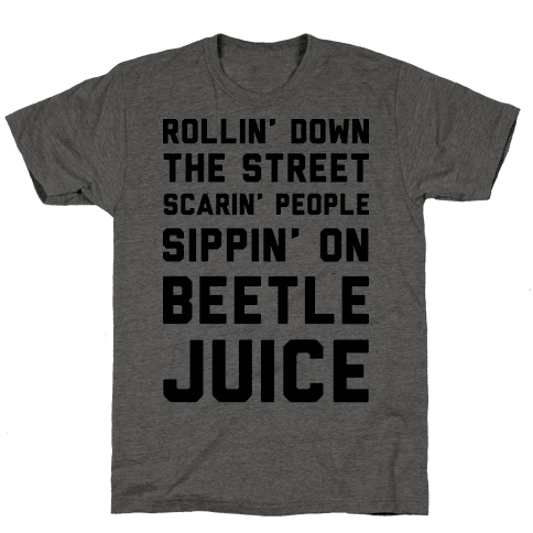 Sippin' on Beetlejuice Mens T-Shirt