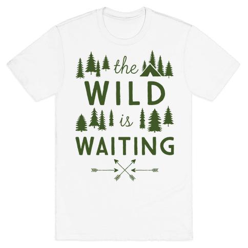 The Wild Is Waiting Mens T-Shirt