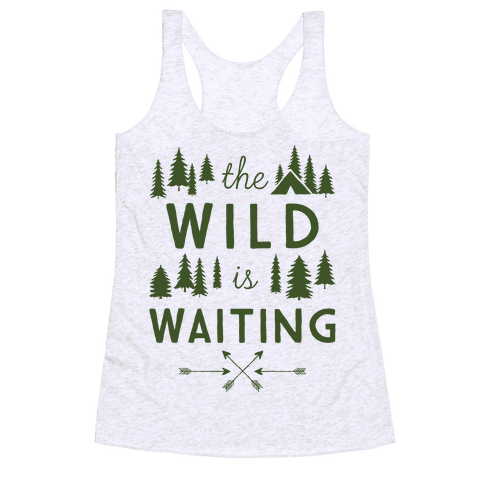 The Wild Is Waiting Racerback Tank Top