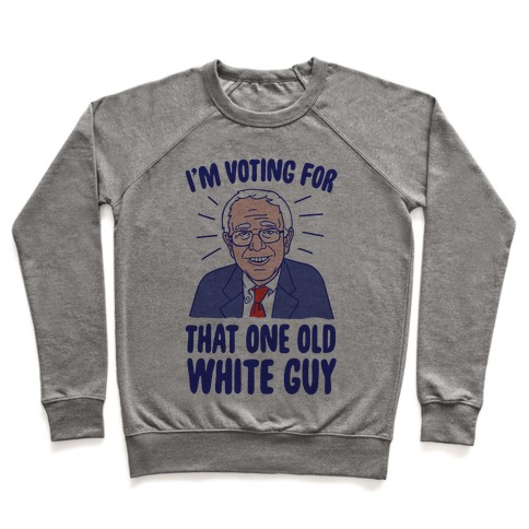 I'm Voting For That One Old White Guy Pullover