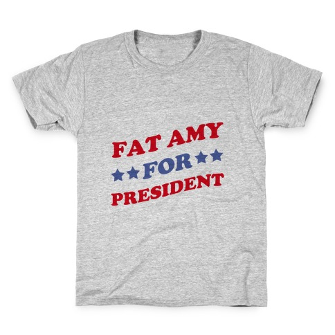 Fat Amy for President Kids T-Shirt