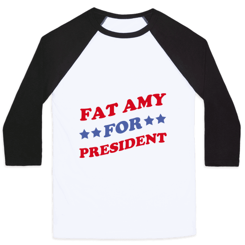 Fat Amy for President Baseball Tee