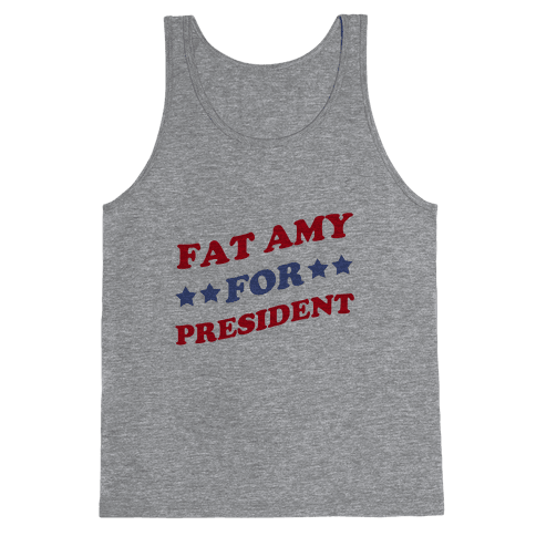 Fat Amy for President Tank Top