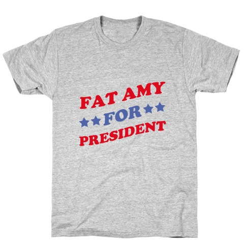 Fat Amy for President T-Shirt