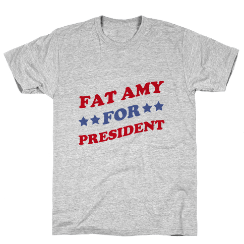 Fat Amy for President Mens T-Shirt