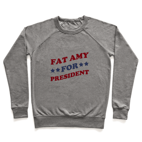 Fat Amy for President Pullover