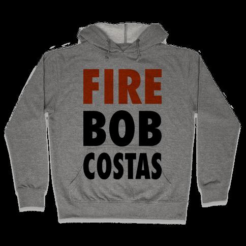Fire Bob Costas! Hooded Sweatshirt