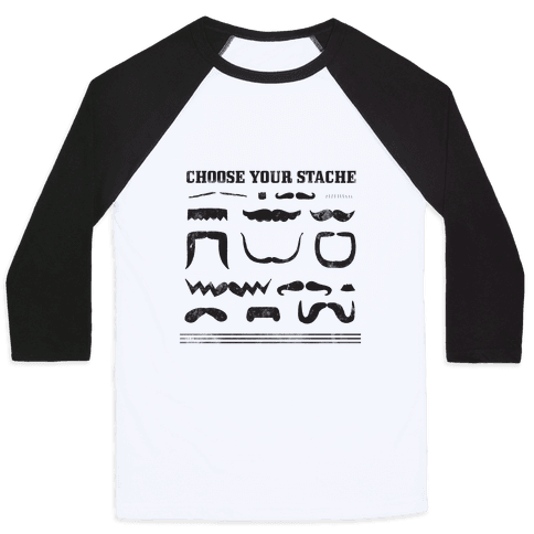 Choose Your Stache' Baseball Tee