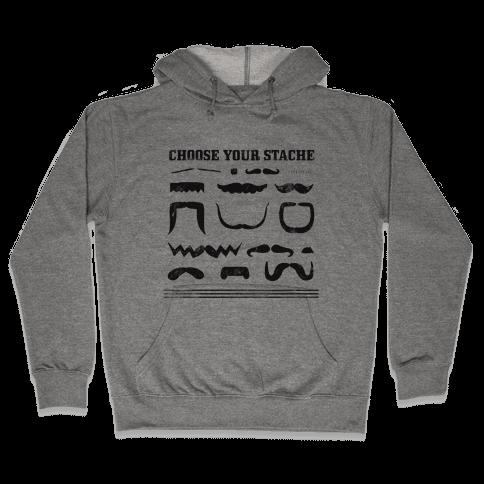 Choose Your Stache' Hooded Sweatshirt