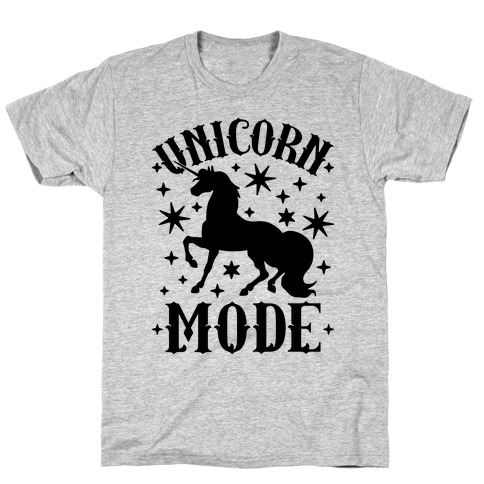 Unicorn Mode T-Shirt