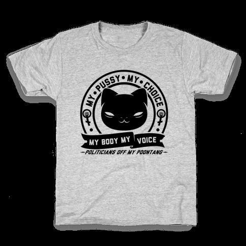 My Pussy My Choice Kids T-Shirt