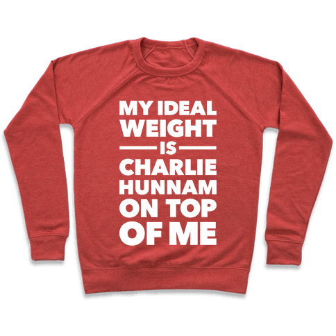 Ideal Weight (Charlie Hunnam) Pullover