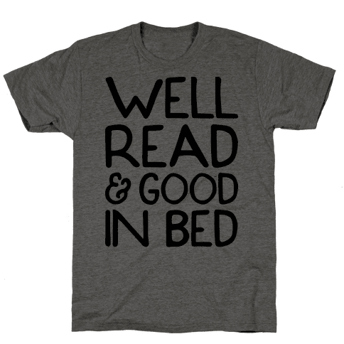 Well Read And Good In Bed Mens/Unisex T-Shirt