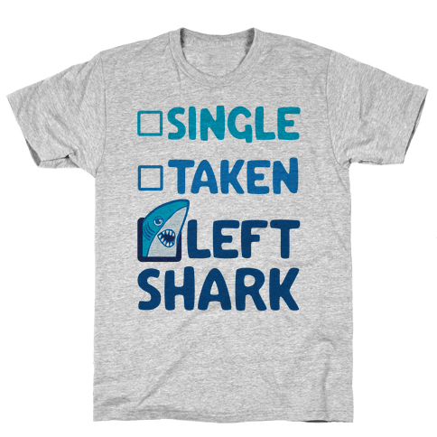 Single, Taken, Left Shark Mens T-Shirt