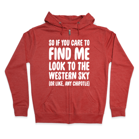 So If You Care To Find Me Zip Hoodie