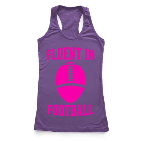 Fluent In Football Racerback Tank Top