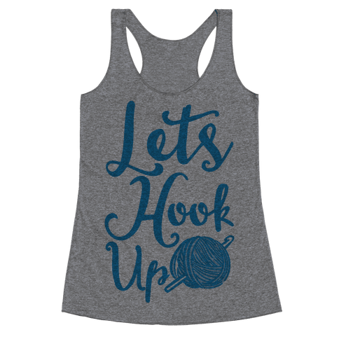 Let's Hook Up Racerback Tank Top