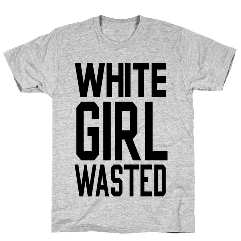 White Girl Wasted Mens T-Shirt