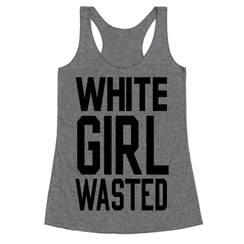 White Girl Wasted Racerback Tank Top