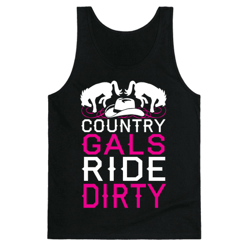Country Gals Ride Dirty Tank Top