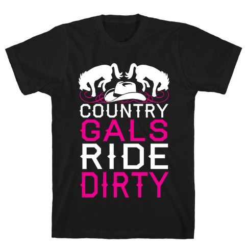 Country Gals Ride Dirty T-Shirt