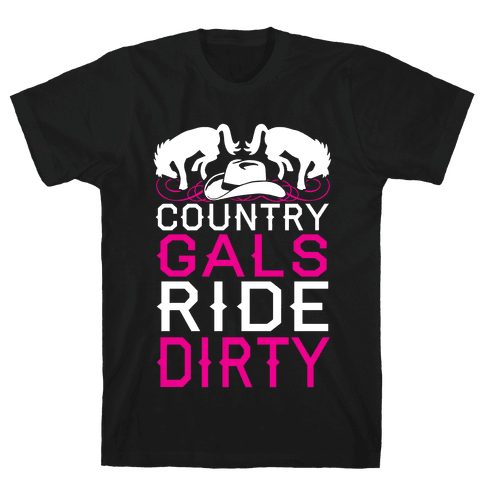 Country Gals Ride Dirty Mens T-Shirt