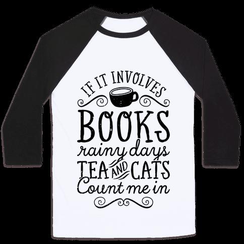 Books, Rainy Days, Tea, and Cats Baseball Tee
