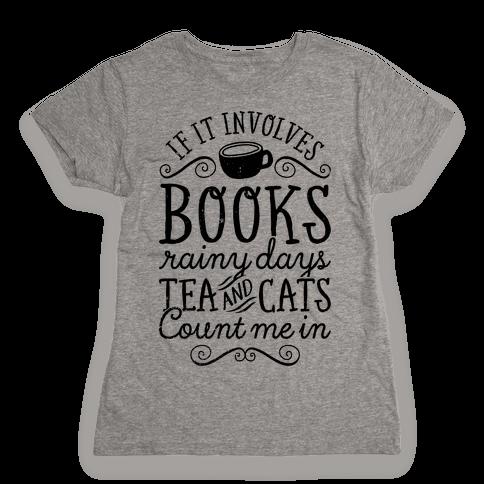 Books, Rainy Days, Tea, and Cats Womens T-Shirt