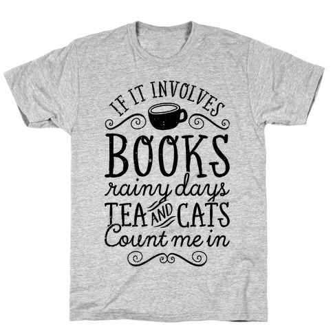 Books, Rainy Days, Tea, and Cats T-Shirt