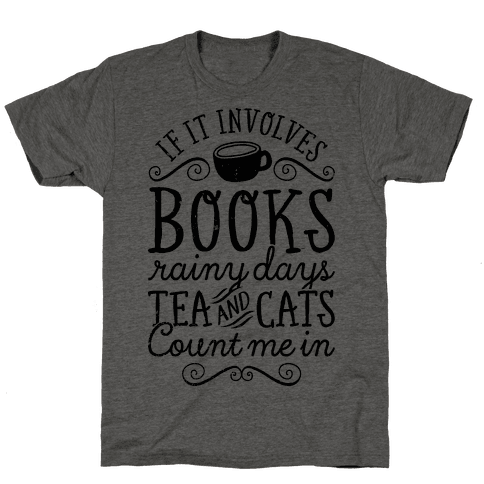 Books, Rainy Days, Tea, and Cats Mens T-Shirt