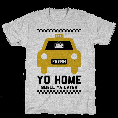 Yo Home Smell Ya Later Mens T-Shirt