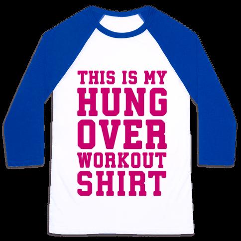 This Is My Hungover Workout Shirt Baseball Tee