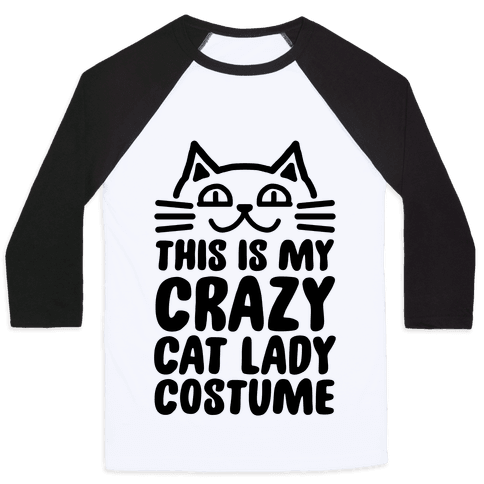 This is my Crazy Cat Lady Costume Baseball Tee