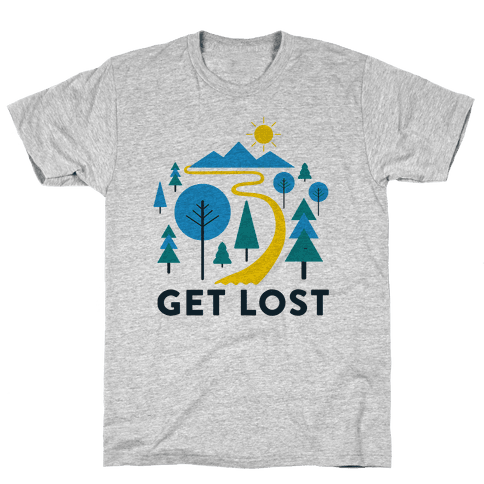 Get Lost Mens T-Shirt