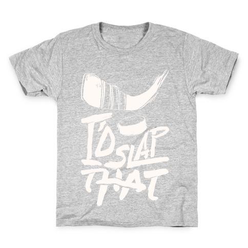 I'd Slap That Kids T-Shirt