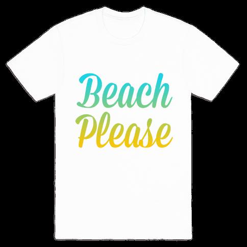 Beach Please Mens T-Shirt