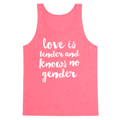 Love Is Tender And Knows No Gender Tank Top